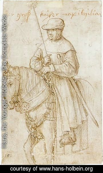 Hans, the Younger Holbein - Emperor Maximilian on Horseback